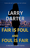 Fair Is Foul and Foul Is Fair: A gripping crime mystery with the punch of a thriller (The Malone Mystery Novels Book 2)