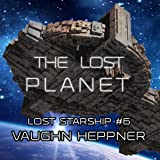 The Lost Planet: Lost Starship, Book 6