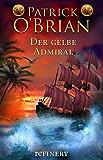 Der gelbe Admiral: Roman (Die Jack-Aubrey-Serie 18) (German Edition)