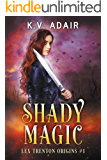 Shady Magic: A Contemporary Dark Fantasy Series (Lex Trenton Origins Book 1)
