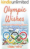 Olympic Wishes and Snowboarding Kisses: A Fabulous Feel Good Kissing Bridge Cozy Romance (Christmas on Kissing Bridge Mountain Book 3)