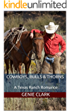 Cowboys, Bulls & Thorns: A Texas Ranch Romance (The McNaughton Legacy Book 5)
