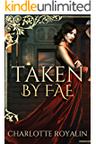 Taken by Fae (Humans vs Fae Book 1)