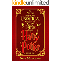 The Young American's Unofficial Guide to the Very British World of Harry Potter