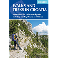 Walks and Treks in Croatia: mountain trails and national parks, including Velebit, Dinara and Plitvice (Cicerone Walking and Trekking Guides) (English Edition)