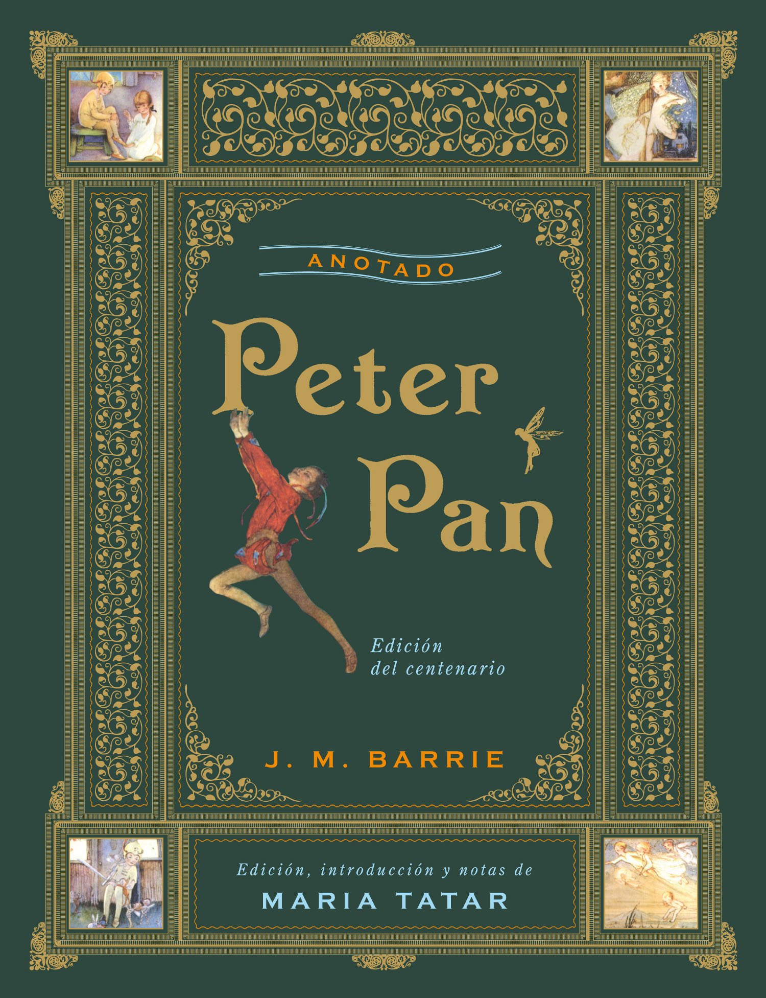 Peter Pan anotado (Grandes libros) Tapa dura – 9 oct 2013 J.M. Barrie Akal 8446038323 United Kingdom
