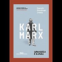 Karl Marx: Grandeza e ilusão