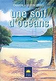 Une soif d'océans (Soleil de Mer)