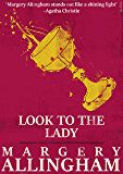 Look to the Lady (A Campion Mystery)