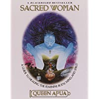 Image for Sacred Woman: A Guide to Healing the Feminine Body, Mind, and Spirit