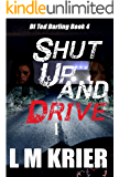 Shut Up and Drive: DI Ted Darling Book 4