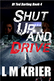 Shut Up and Drive: DI Ted Darling Book 4 (English Edition)