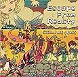 エスケイプ・フロム・リアリティ(Escape From Reality)