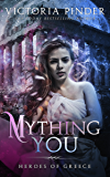 Mything You (Heroes of Greece)