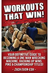 Wrestling Strength Training Workouts That WIN!: Wrestling Strength & Conditioning Workouts To Dominate Your Competition Kindle Edition