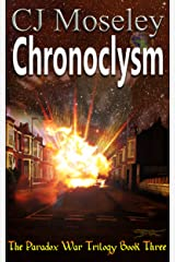 Chronoclysm (The Paradox War Trilogy Book 3) Kindle Edition