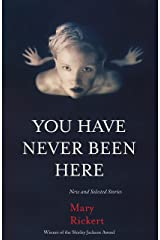 You Have Never Been Here: New and Selected Stories Paperback