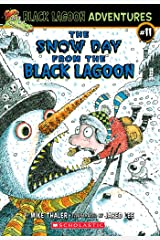 The Snow Day from the Black Lagoon (Black Lagoon Adventures #11) (Black Lagoon Adventures series) Kindle Edition
