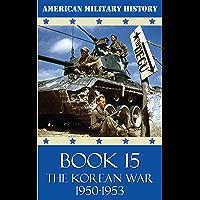 American Military History - Book 15: The Korean War 1950-1953
