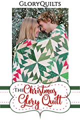 The Christmas Glory Quilt Pattern (The Glory Quilts Book 10) Kindle Edition