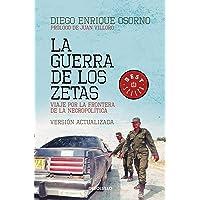 La guerra de los zetas. Versión actualizada: Viaje por la frontera de la necropolítica