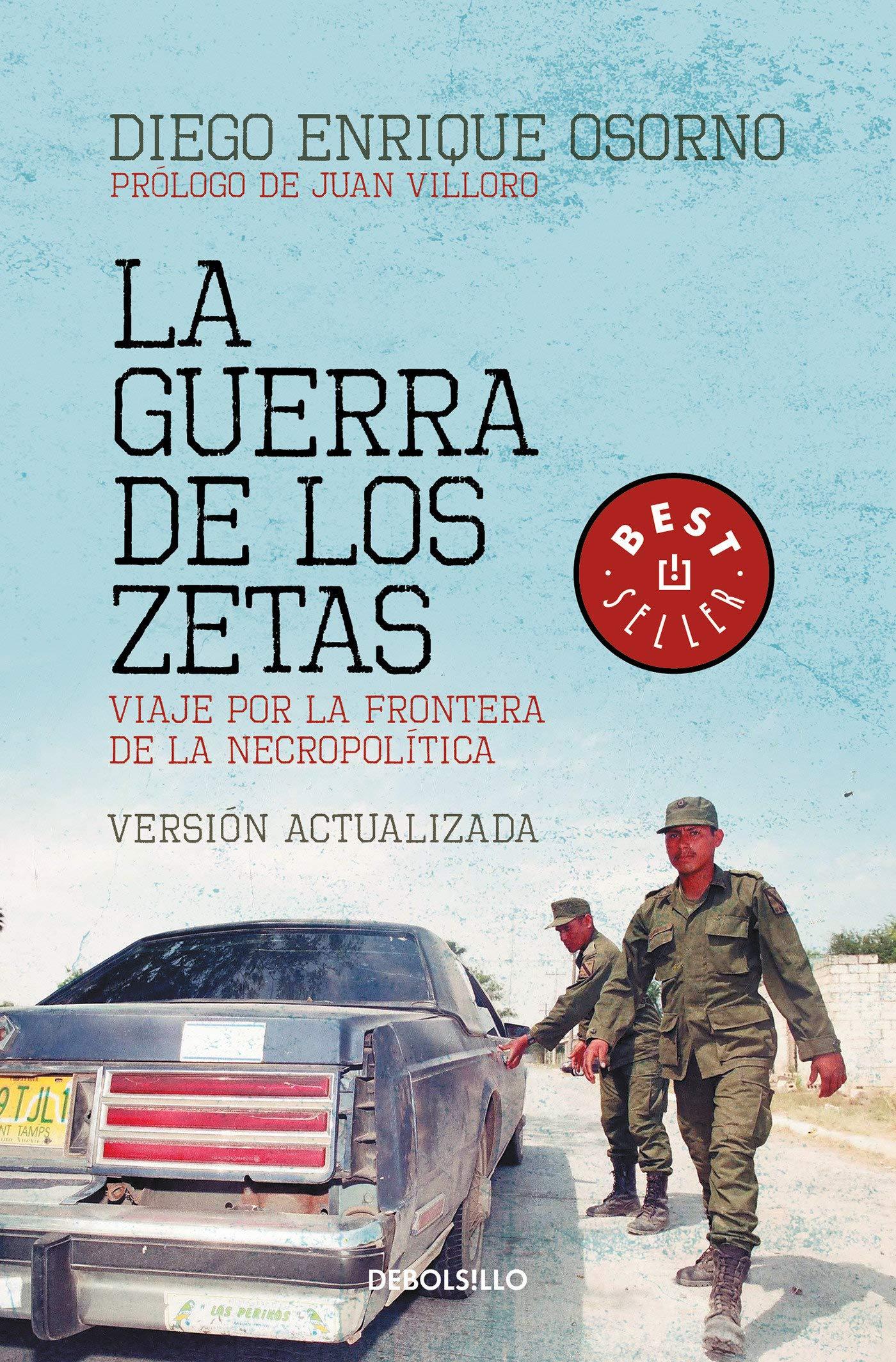La guerra de los Zetas: Viaje por la frontera de la ...