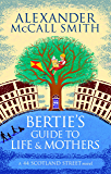 Bertie's Guide to Life and Mothers (The 44 Scotland Street Series Book 9)