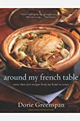 Around My French Table: More than 300 Recipes from My Home to Yours Kindle Edition