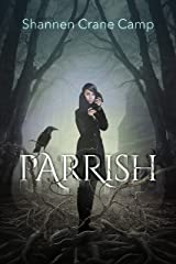 Parrish (The Parrish Chronicles Book 1)