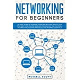 Networking for Beginners: An Easy Guide to Learning Computer Network Basics. Take Your First Step, Master Wireless Technology