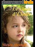 LE CHOIX D'ÉLODIE  -  (littérature sentimentale - suspense)