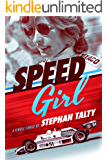 Speed Girl: Janet Guthrie and the Race That Changed Sports Forever [Kindle in Motion]
