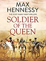Soldier Of The Queen (Goff Family War Thrillers