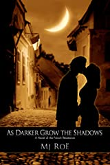 As Darker Grow the Shadows: A Novel of the French Résistance Kindle Edition