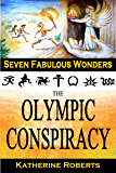 The Olympic Conspiracy (Seven Fabulous Wonders Book 5)