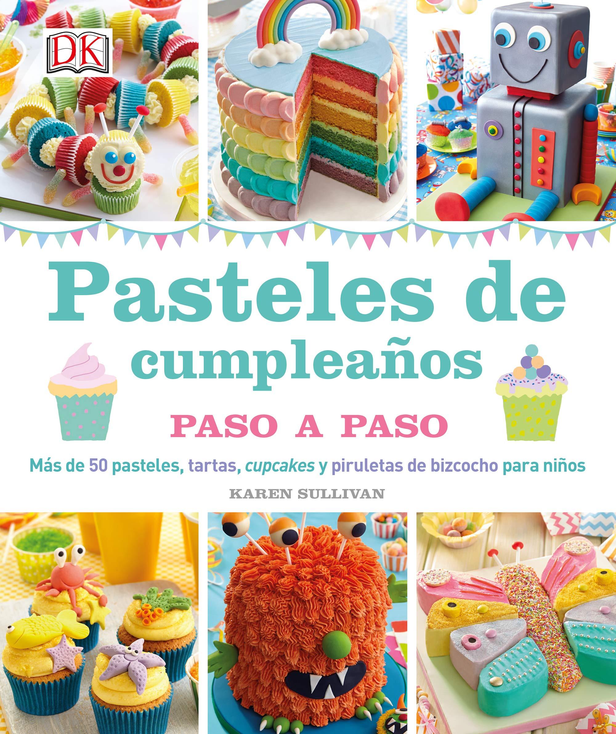 Pasteles de cumpleaños paso a paso: AA.VV.: 9780241197103 ...