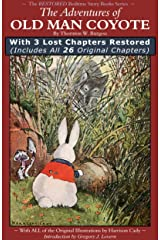 The Adventures of Old Man Coyote: With 3 Lost Chapters Restored (Illustrated) (Annotated) (FULL-FEATURED EDITION) (The Restored Bedtime Story Books Book 1) Kindle Edition