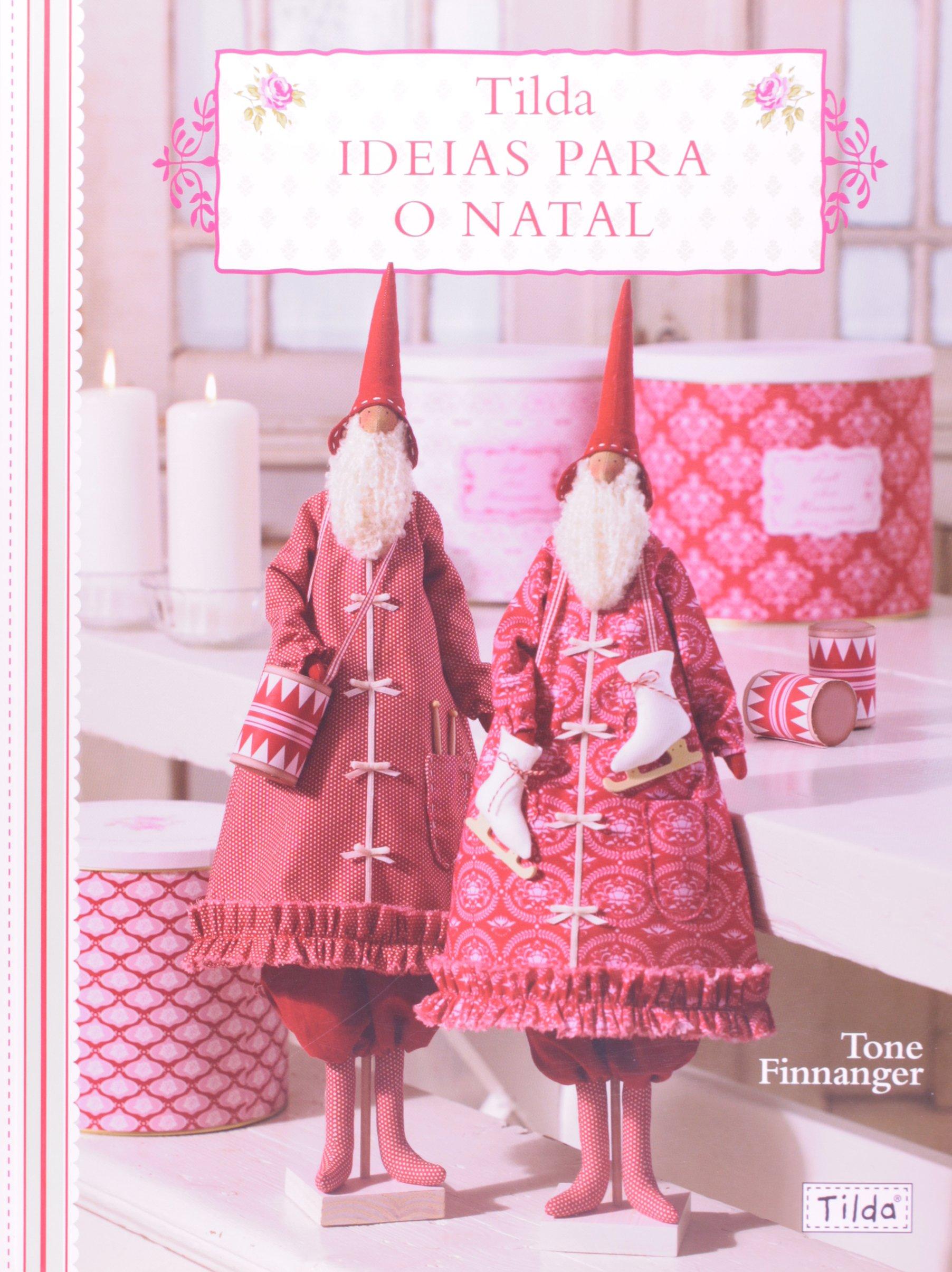 Tilda. Ideias Para o Natal (Em Portuguese do Brasil): Tone Finnanger: 9788561749392: Amazon.com: Books