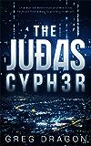 The Judas Cypher: A Technothriller (The Synth Crisis Book 1)