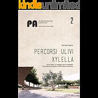 Percorsi Ulivi Xylella: Rural paths un progetto per combattere l'emergenza ecologica nell'entroterra salentino (The Proactive Revolution in Architecture Vol. 2)