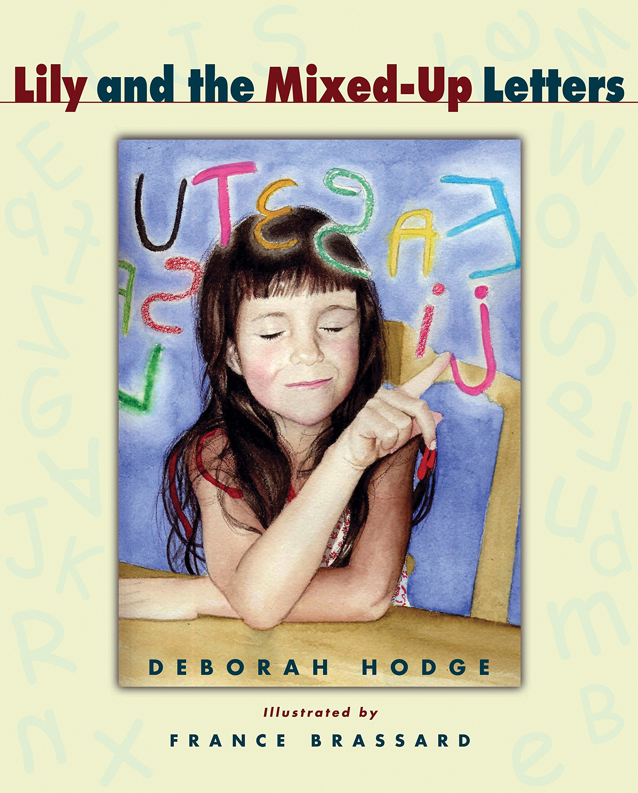lily and the mixed up letters deborah hodge france brassard 9780887767579 amazoncom books