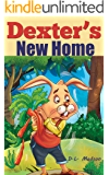 Dexter's New Home: A Children's Picture Story for 3-7 years old about Moving