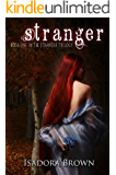 Stranger: Book 1 of The Stranger Trilogy (Stranger Series)