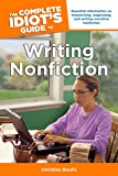 The Complete Idiot's Guide to Writing Nonfiction: Essential Information on Researching, Organizing, and Writing Narrative Nonficti