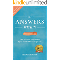 The Answers Within: Find Your Soul Purpose and Ignite Your Hidden Superpowers