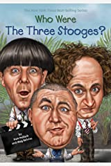 Who Were The Three Stooges? (Who Was?) Kindle Edition