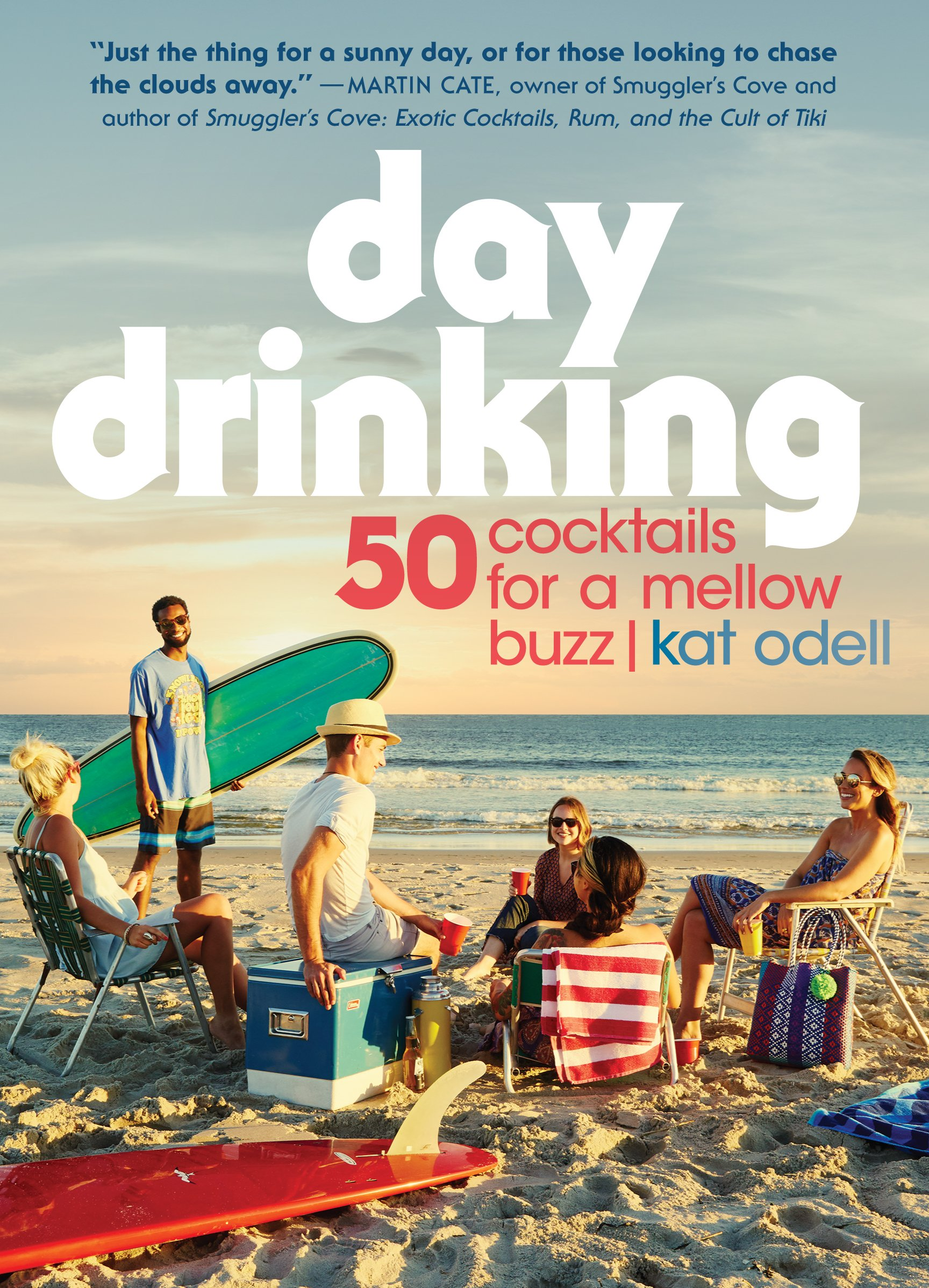 Day Drinking: 50 Cocktails For A Mellow Buzz: Kat Odell: 9780761193203:  Amazon: Books