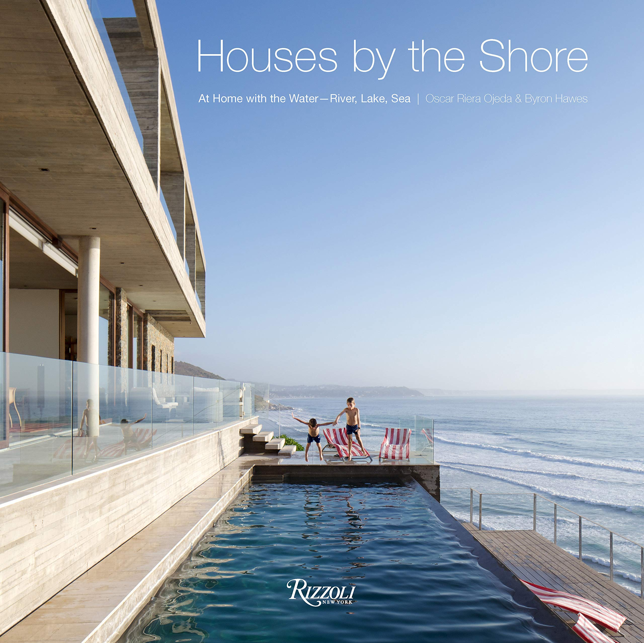 Houses by the Shore: At Home With The Water: River, Lake, Sea by Rizzoli