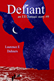 Defiant  (an Ell Donsaii story #9) (English Edition)