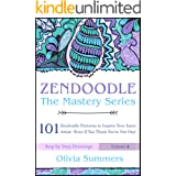 Zendoodle: 101 Zendoodle Patterns to Inspire Your Inner Artist--Even if You Think You're Not One! (Zendoodle Mastery Series B